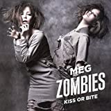 KISS OR BITE-MEG ZOMBIES