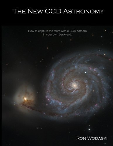 The New CCD Astronomy: How to Capture the Stars With a C