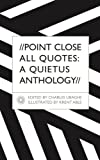 Point Close All Quotes: A Quietus Anthology
