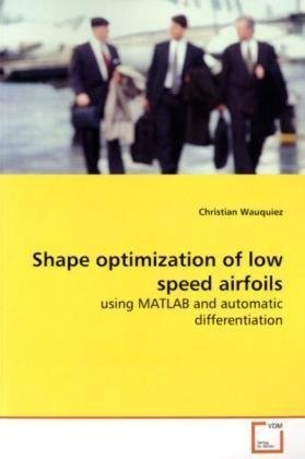 Shape optimization of low speed airfoils: using MATLAB and automatic differentiation PDF