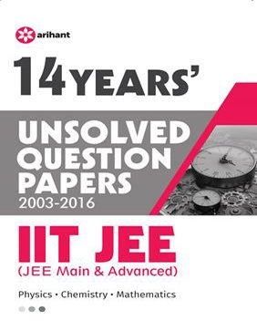 14 Years' Unsolved Question Papers (2003-2016) IIT JEE (JEE MAIN & ADVANCED)