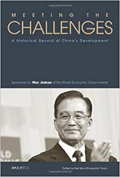 Meeting The Challenges: A Historical Record Of China's Development: Speeches By Wen Jiabao At The World Economic Forum Events