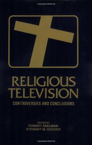 Religious Television: Controversies and Conclusions (Communication & Information Science)