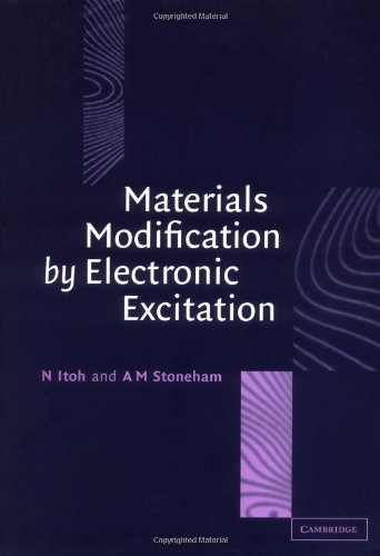 Materials Modification By Electronic Excitation