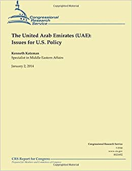 The United Arab Emirates (UAE): Issues For U.S. Policy January 2014