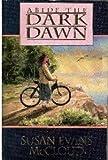 img - for Abide the Dark Dawn book / textbook / text book