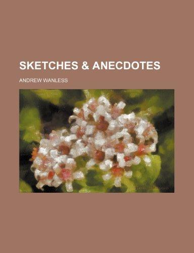 Sketches & Anecdotes