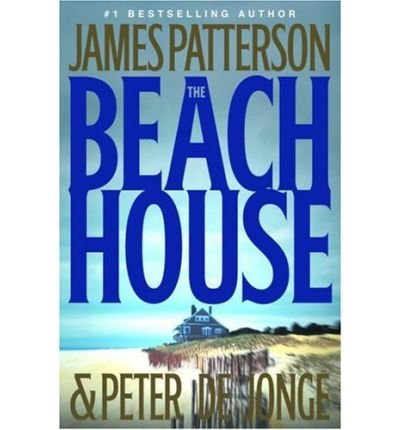 The Beach House [ THE BEACH HOUSE BY Patterson, James ( Author ) Jun-10-2002[ THE BEACH HOUSE [ THE BEACH HOUSE BY PATTERSON, JAMES ( AUTHOR ) JUN-10-2002 ] By Patterson, James ( Author )Jun-10-2002 Hardcover (Beach House James Patterson compare prices)