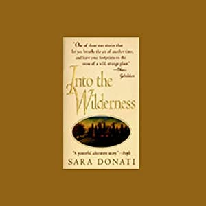 Into the Wilderness | [Sara Donati]