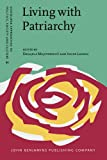 img - for Living with Patriarchy: Discursive constructions of gendered subjects across cultures (Discourse Approaches to Politics, Society and Culture) book / textbook / text book