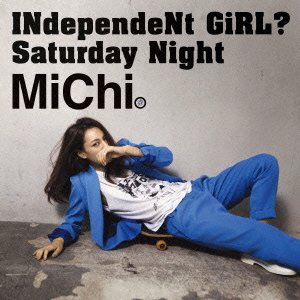 INdependeNt GiRL?/Saturday Night