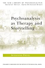 Psychoanalysis as Therapy and Storytelling (The New Library of Psychoanalysis)