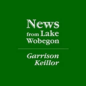 The News from Lake Wobegon from A Prairie Home Companion, May 26, 2012 | [Garrison Keillor]