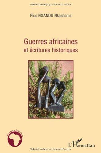 Guerres Africaines et Ecritures Historiques