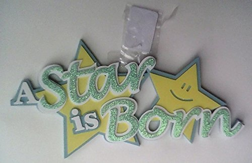 Foam Door Sign ~ A Star is Born
