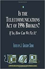 The Telecommunications Act of 1996