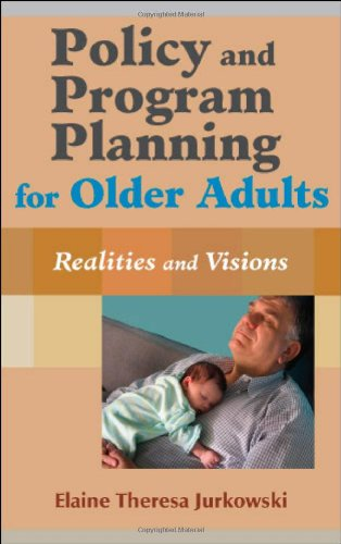 Policy and Program Planning for Older Adults: Realities...