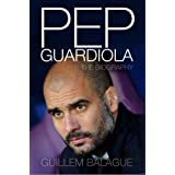 Pep Guardiola: Another Way of Winning: The Biography.by Guillem Balague