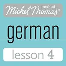 Michel Thomas Beginner German, Lesson 4  by Michel Thomas Narrated by Michel Thomas