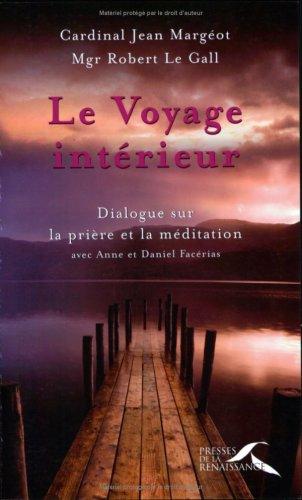 Livre le voyage int rieur dialogues sur la pri re et for Le voyage interieur