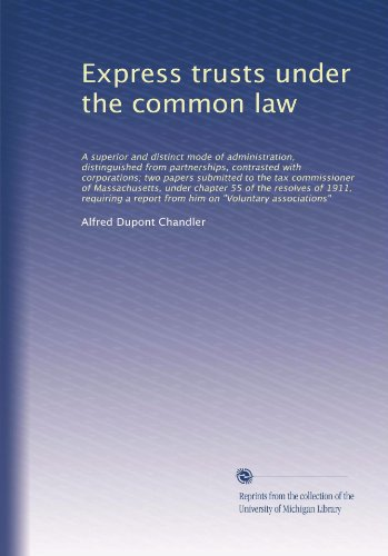 Express trusts under the common law: A superior and distinct mode of... PDF