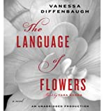 img - for BY Diffenbaugh, Vanessa ( Author ) [{ The Language of Flowers By Diffenbaugh, Vanessa ( Author ) Aug - 23- 2011 ( Compact Disc ) } ] book / textbook / text book