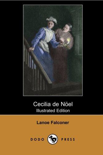 Cecilia de Noel (Illustrated Edition) (Dodo Press)