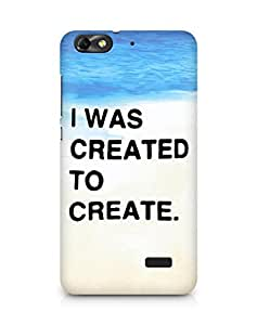AMEZ i was created to create Back Cover For Huawei Honor 4C