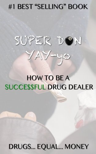super-don-yay-yo-how-to-be-a-succeful-drug-dealer