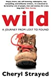 Wild: A Journey from Lost to Found by Cheryl Strayed (2013) Paperback