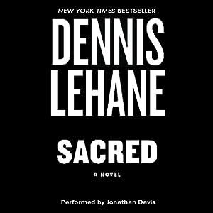 Sacred: A Novel | [Dennis Lehane]
