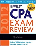 img - for Wiley CPA Exam Review: Regulation   [WILEY CPA EXAM REVIEW REG-2012] [Paperback] book / textbook / text book