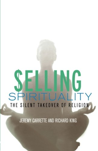 Selling Spirituality: The Silent Takeover of Religion