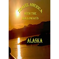 Travel America with the Holloways  Alaska