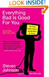 Everything Bad Is Good For You: How T...
