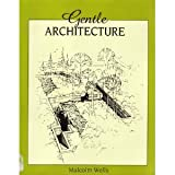Gentle Architecture ~ Malcolm Wells