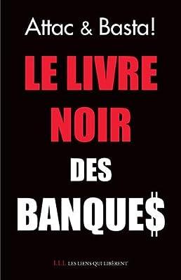 Le Livre Noir des Banques par Attac France/Basta !