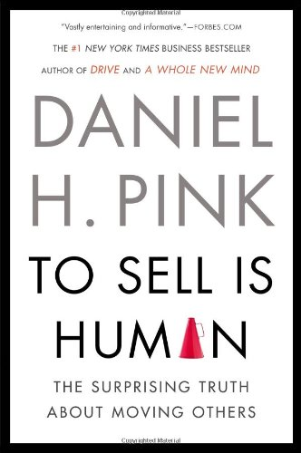 To Sell is Human by Daniel Pinkr