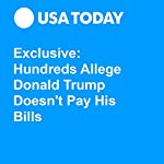 Exclusive: Hundreds Allege Donald Trump Doesn't Pay His Bills | Steve Reilly