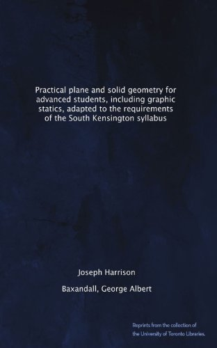 Practical Plane and Solid Geometry for Advanced Students