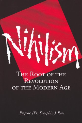 Nihilism: The Root of the Revolution of the Modern Age