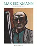 Max Beckmann: The Self-Portraits (Publications / Gagosian Gallery, 4) (0847816400) by Peter Selz