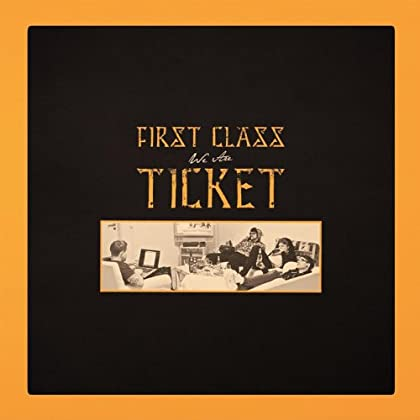 First Class Ticket - We Are