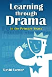 Learning Through Drama in the Primary Years