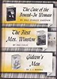 img - for THE CASE OF THE FENCED IN WOMAN, THE FIRST MRS. WINSTON, GIDEON'S MEN book / textbook / text book