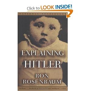 Ron Rosenbaum Explaining Hitler