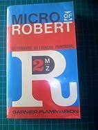 Micro Robert. Dictionnaire du Francais…