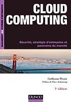 Cloud Computing - 3e éd. - Sécurité, stratégie d'entreprise et panorama du marché