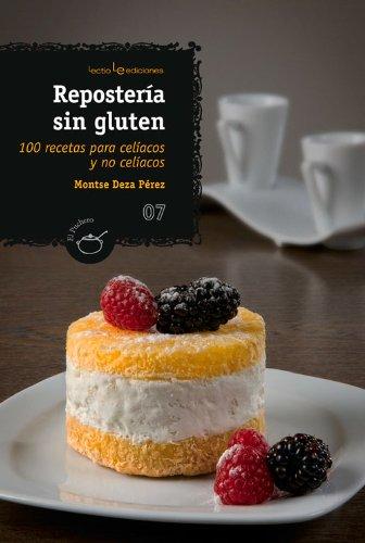 Reposteria sin gluten: 100 recetas para celiacos y no celiacos (El Puchero)  [Deza Perez, Montse] (Tapa Blanda)
