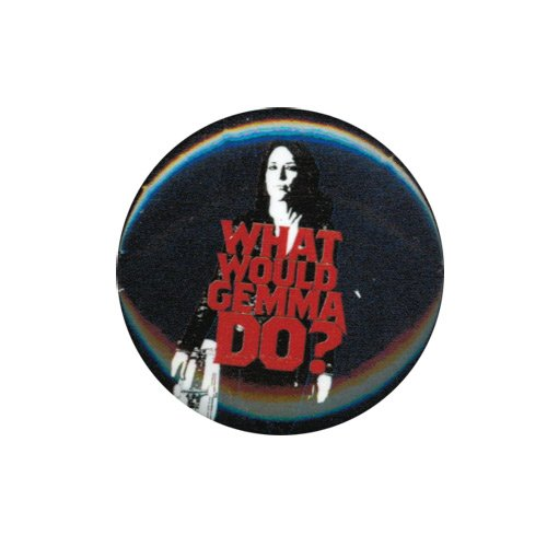 Sons Of Anarchy What Would Gemma Do? Button